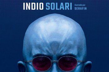 La editorial Penguin Libros anticipó lo nuevo del Indio Solari. La vida es una misión secreta, 25 canciones ilustradas (de su etapa solista) por Serafin. Son 160 páginas. Sale en Junio pero aún no tiene precio.