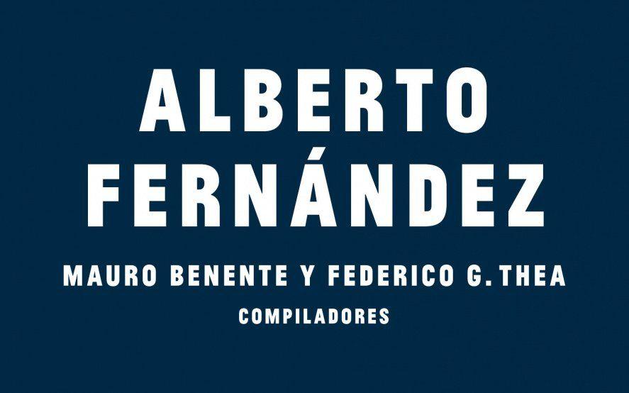 """El anticipo de """"La Justicia Acusada"""", el libro de Alberto Fernández con mira a la reforma judicial"""
