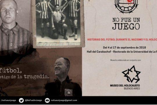 ?no es un juego?: llego a la plata la muestra que relata historias sobre el futbol durante el holocausto